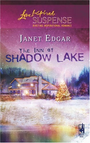 The Inn At Shadow Lake (Steeple Hill Love Inspired Suspense #36)