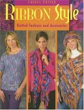 Ribbon Style: Knitted Fashions And Accessories