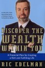 Discover the Wealth Within You: A Financial Plan For Creating a Rich and Fulfilling Life