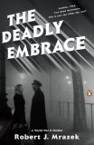 The Deadly Embrace: A World War II Thriller