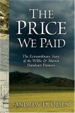 The Price We Paid: The Extraordinary Story of the Willie and Martin Handcart Pioneers