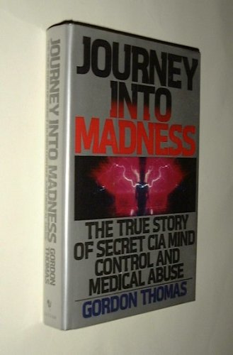 Journey into Madness by Gordon Thomas