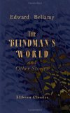 The Blindman's World, and Other Stories