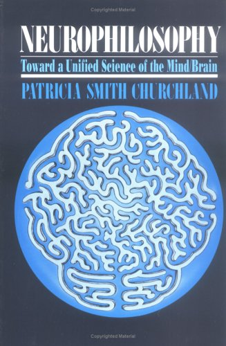 Neurophilosophy by Patricia S. Churchland