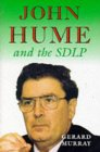 John Hume and the SDLP: Impact and Survival in Northern Ireland