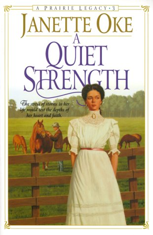 A Quiet Strength (A Prairie Legacy, #3)