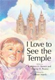 I Love to See the Temple by Kathleen H. Barnes