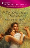 If I'd Never Known Your Love by Georgia Bockoven