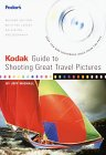 Kodak Guide to Shooting Great Travel Pictures (Fodor's Guides)