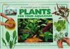 An Essential Guide To Choosing Plants For Your Aquarium (Tankmaster S.)
