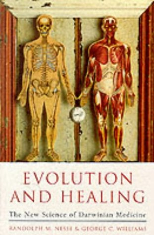 Evolution And Healing by Randolph M. Nesse