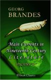 Main Currents In Nineteenth Century Literature by Georg Brandes