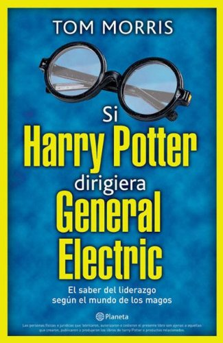 Si Harry Potter Dirigiera General Electric by Tom Morris