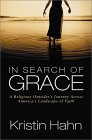 In Search of Grace: A Religious Outsider's Journey Across America's Landscape of Faith