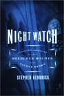 Night Watch: A Long-Lost Adventure in Which Sherlock Holmes Meets Father Brown