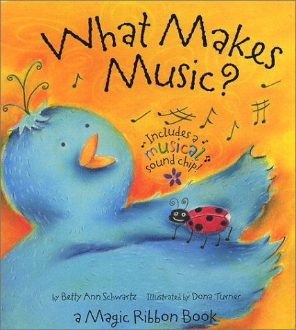 What Makes Music by Betty Ann Schwartz