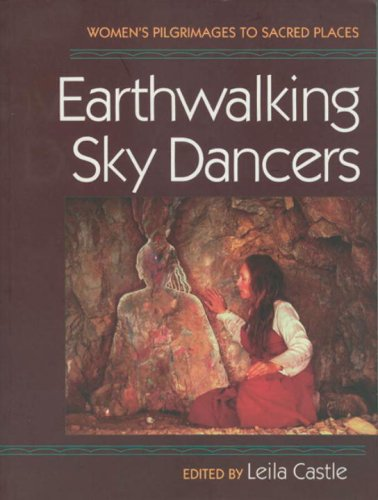 Earthwalking Sky Dancers by Leila Castle