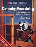 Black & Decker Carpentry: Remodeling: Hundreds of Step-by-Step Photos