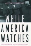 While America Watches: Televising The Holocaust