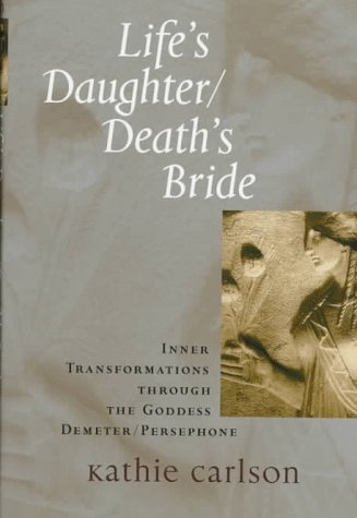 Life's Daughter/Death's Bride by Kathie Carlson