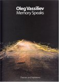 Oleg Vassiliev: Memory Speaks (Themes and Variations)