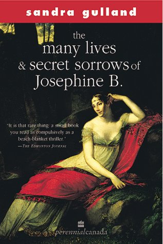 The Many Lives & Secret Sorrows Of Josephine B by Sandra Gulland
