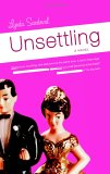 Unsettling: A Novel