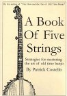 A Book of Five Strings: Strategies for Mastering the Art of Old Time Banjo