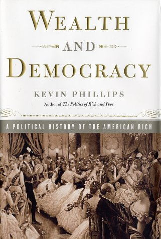 Wealth and Democracy by Kevin Phillips