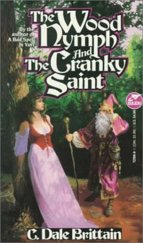 The Wood Nymph and the Cranky Saint by C. Dale Brittain