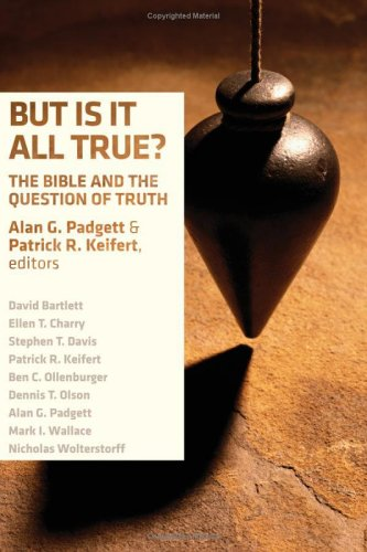 But Is It All True? by Alan G. Padgett