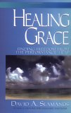Healing Grace: Finding a Freedom from the Performance Trap
