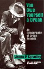 You Owe Yourself a Drunk by James P. Spradley