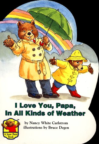 I Love You Papa, in All Kinds of Weather