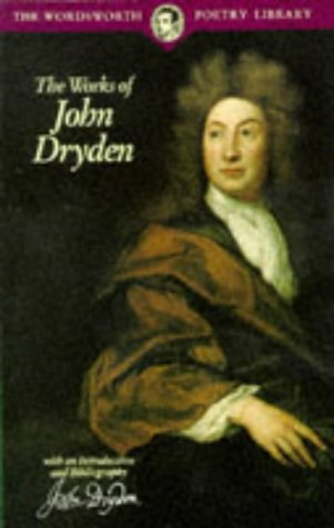 The Works of John Dryden (Wordsworth Poetry Library)