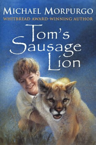 Tom's Sausage Lion by Michael Morpurgo