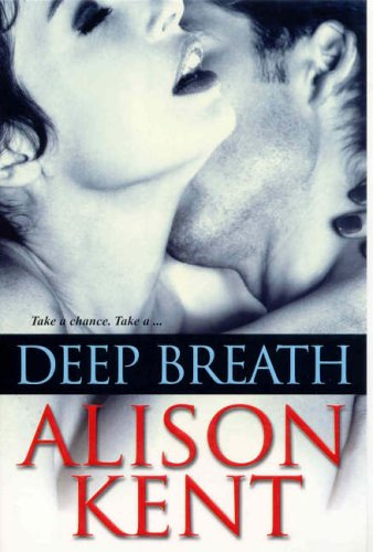Deep Breath by Alison Kent