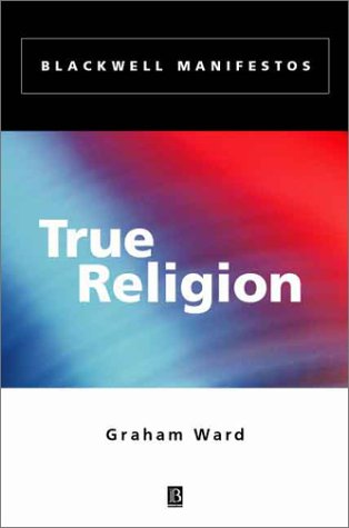 True Religion by Graham Ward