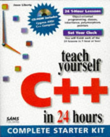 Teach Yourself C++ in 24 Hours by Jesse Liberty