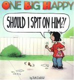 One Big Happy: Should I Spit on Him?!