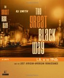The Great Black Way L.A. in the 1940s and the Lost African-American Renaissance