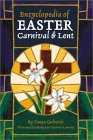 Encyclopedia Of Easter, Carnival, And Lent by Tanya Gulevich