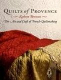 Quilts of Provence: The Art and Craft of French Quiltmaking