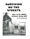 Surviving On The Streets by Ace Backwords