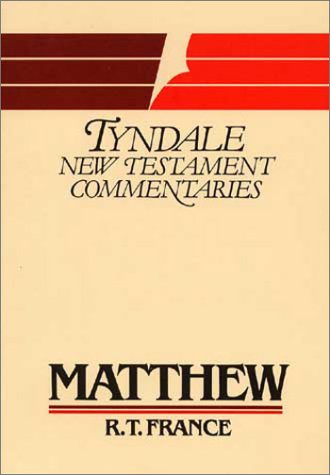 Matthew  (Tyndale New Testament Commentaries) by R.T. France