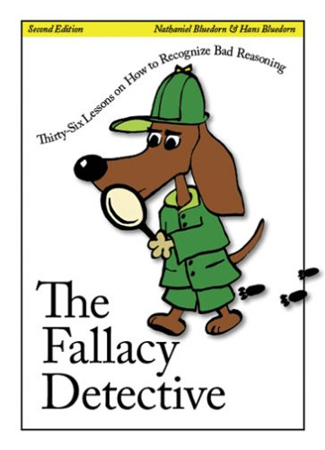 The Fallacy Detective by Nathaniel Bluedorn