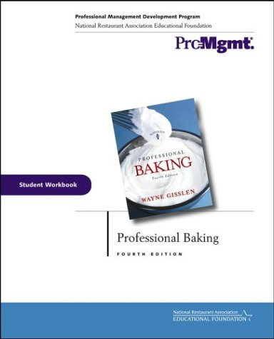 Professional Baking, Student Workbook by Wayne Gisslen