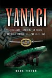 Yanagi: The Secret Underwater Trade Between Germany And Japan 1942 1945