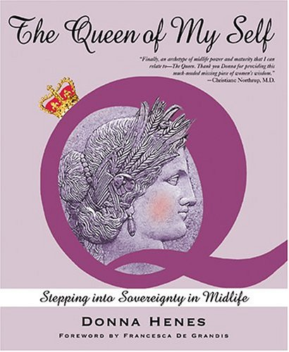 The Queen of My Self by Donna Henes