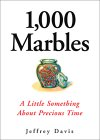 1, 000 Marbles: A Little Something About Precious Time